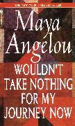 Cover-Bild zu Wouldn't Take Nothing for My Journey Now (eBook) von Angelou, Maya