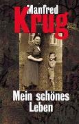 Cover-Bild zu Mein schönes Leben von Krug, Manfred