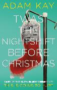 Cover-Bild zu Twas The Nightshift Before Christmas von Kay, Adam