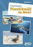 Cover-Bild zu Plastikmüll im Meer. Projektmappe von Zabori, Teresa