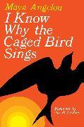 Cover-Bild zu I Know Why the Caged Bird Sings (eBook) von Angelou, Maya