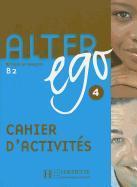 Cover-Bild zu Alter Ego 4: Methode de Francais B2 von Berthet, Annie