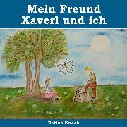 Cover-Bild zu eBook Mein Freund Xaverl und ich