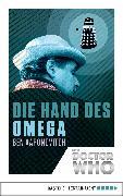 Cover-Bild zu Doctor Who - Die Hand des Omega (eBook) von Aaronovitch, Ben