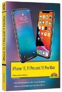 Cover-Bild zu iPhone 11, 11 Pro und 11 Pro Max - Einfach alles können - Die Anleitung zu allen neuen iPhones. Aktuell zu iOS 13 - Für Einsteiger und Fortgeschrittene von Kiefer, Philip