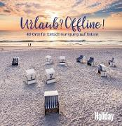 Cover-Bild zu HOLIDAY Reisebuch: Urlaub? Offline! (eBook) von Lendt, Christine