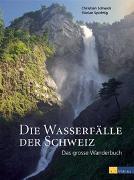 Cover-Bild zu Die Wasserfälle der Schweiz von Spichtig, Florian