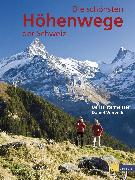 Cover-Bild zu Die schönsten Höhenwege der Schweiz von Vonwiller, Daniel