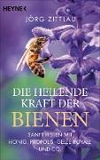 Cover-Bild zu Die heilende Kraft der Bienen (eBook) von Zittlau, Jörg