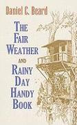 Cover-Bild zu The Fair Weather and Rainy Day Handy Book von Beard, Daniel Carter