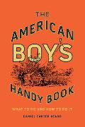 Cover-Bild zu The American Boy's Handy Book (eBook) von Beard, Daniel Carter