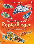 Cover-Bild zu 100 neue Motivbögen für Papierflieger