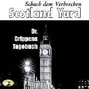 Cover-Bild zu eBook Scotland Yard, Schach dem Verbrechen, Folge 5: Dr. Crippens Tagebuch