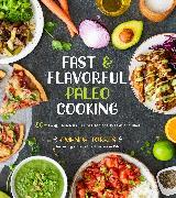 Cover-Bild zu eBook Fast & Flavorful Paleo Cooking