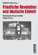 Cover-Bild zu Friedliche Revolution und deutsche Einheit von Jesse, Eckhard (Hrsg.)