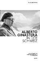Cover-Bild zu Alberto Ginastera in der Schweiz von De Benedictis, Angela Ida (Hrsg.)