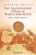 Cover-Bild zu Der faszinierende Alltag im Römischen Reich von Angela, Alberto