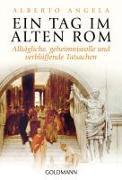 Cover-Bild zu Ein Tag im Alten Rom von Angela, Alberto