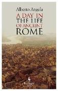 Cover-Bild zu A Day in the Life of Ancient Rome von Angela, Alberto