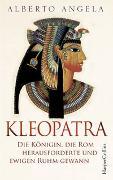 Cover-Bild zu Kleopatra. Die Königin, die Rom herausforderte und ewigen Ruhm gewann von Angela, Alberto