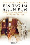Cover-Bild zu Ein Tag im Alten Rom (eBook) von Angela, Alberto