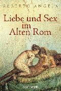 Cover-Bild zu Liebe und Sex im Alten Rom (eBook) von Angela, Alberto