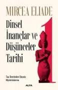 Cover-Bild zu Dinsel Inanclar ve Düsünceler Tarihi 1 von Eliade, Mircea