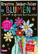 Cover-Bild zu Kreative Zauber-Folien: Blumen: Set mit 10 Zaubertafeln, 20 Folien und Anleitungsbuch