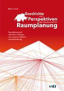 Cover-Bild zu Geschichte und Perspektiven der schweizerischen Raumplanung von Lendi, Martin