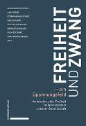 Cover-Bild zu Freiheit und Zwang - ein Spannungsfeld von Brunner, Alexander (Hrsg.)