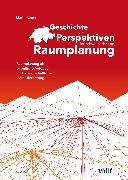 Cover-Bild zu Geschichte und Perspektiven der schweizerischen Raumplanung (eBook) von Lendi, Martin