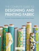 Cover-Bild zu The Complete Guide to Designing and Printing Fabric von Wisbrun, Laurie