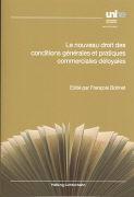 Cover-Bild zu Le nouveau droit des conditions générales et pratiques commerciales déloyales