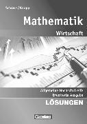 Cover-Bild zu Mathematik - Allgemeine Hochschulreife: Wirtschaft, Erweiterte einbändige Ausgabe, Lösungen zum Schülerbuch von Knapp, Jost