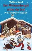 Cover-Bild zu Drei Weihnachtsengel retten das Fest