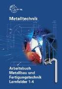 Cover-Bild zu Arbeitsbuch Metallbau und Fertigungstechnik Lernfelder 1-4 von Bergner, Oliver