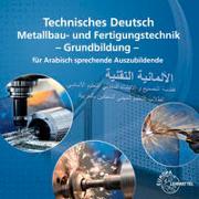 Cover-Bild zu Technisches Deutsch für Arabisch sprechende Auszubildende von Bergner, Oliver