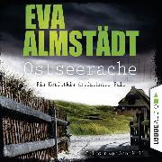 Cover-Bild zu Ostseerache - Pia Korittkis dreizehnter Fall - Kommissarin Pia Korittki 13 (Ungekürzt) (Audio Download) von Almstädt, Eva