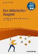 Cover-Bild zu Der Mitarbeiter-Magnet (eBook) von Asshauer, Michael