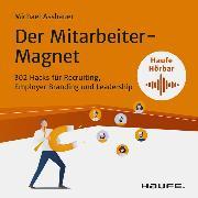 Cover-Bild zu Der Mitarbeiter-Magnet (Audio Download) von Asshauer, Michael