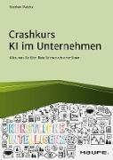 Cover-Bild zu Crashkurs KI im Unternehmen (eBook) von Matzka, Stephan