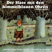 Cover-Bild zu Der Hase mit den himmelblauen Ohren /Das Elefantenkind /Hugo der Babylöwe