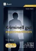 Cover-Bild zu Kriminell gut experimentieren, Klasse 5-10 von Fischer, Christine