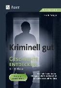 Cover-Bild zu Kriminell gut Geschichte entdecken 8-10 von Parigger, Harald