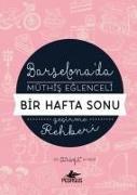Cover-Bild zu Barselonada Müthis Eglenceli Bir Hafta Sonu Gecirme Rehberi