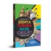 Cover-Bild zu Dünya Turuna Nasil Cikilir