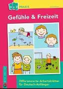 Cover-Bild zu DaZ Praxis: Gefühle & Freizeit - Differenzierte Arbeitsblätter für Deutsch-Anfänger von Hoffacker, Anna