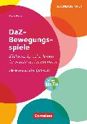 Cover-Bild zu DaZ-Bewegungsspiele - Effektives Sprachenlernen für Schüler und Erwachsene, Alle Niveaustufen (A1 - C2), Kopiervorlagen von Böschel, Claudia