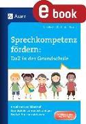 Cover-Bild zu Sprechkompetenz fördern DaZ in der Grundschule (eBook) von Kostka, Nina