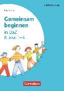 Cover-Bild zu Gemeinsam beginnen, Klasse 1-4, Deutsch als Zweitsprache, Buch von Doerfler, Theo